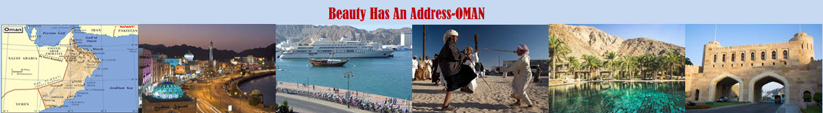 Beauty Has An Address-Oman and Here is a quick peek virtual tour to the Beautiful Oman