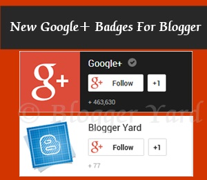 Google+ Rolled Out! Add New Google+ Badges In Blogger