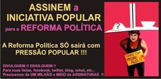 Plataforma da Reforma Política SÓ SAI COM PRESSÃO POPULAR
