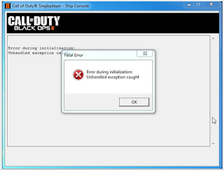 "Cara mengatasi ""error during initializazton : unhandled exception caught"" pada COD Blackops 2"