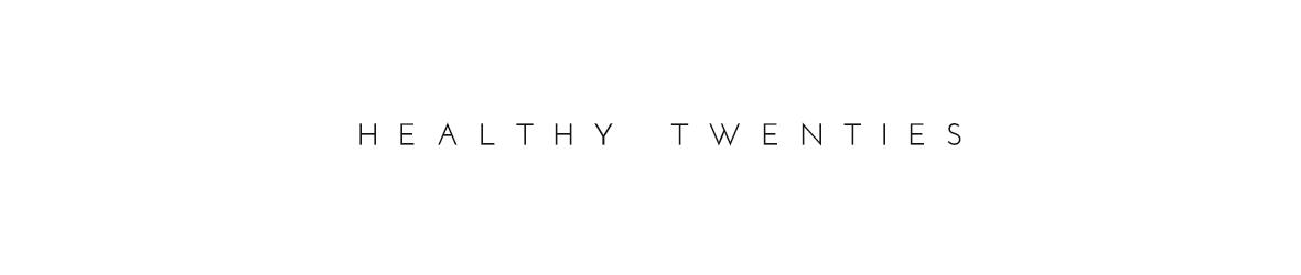 Healthy Twenties