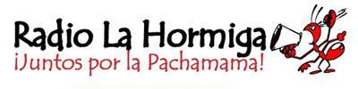 Radio La Hormiga, transmitimos desde la selva de Puyo Ecuador. Somos la voz de Mama Tierra