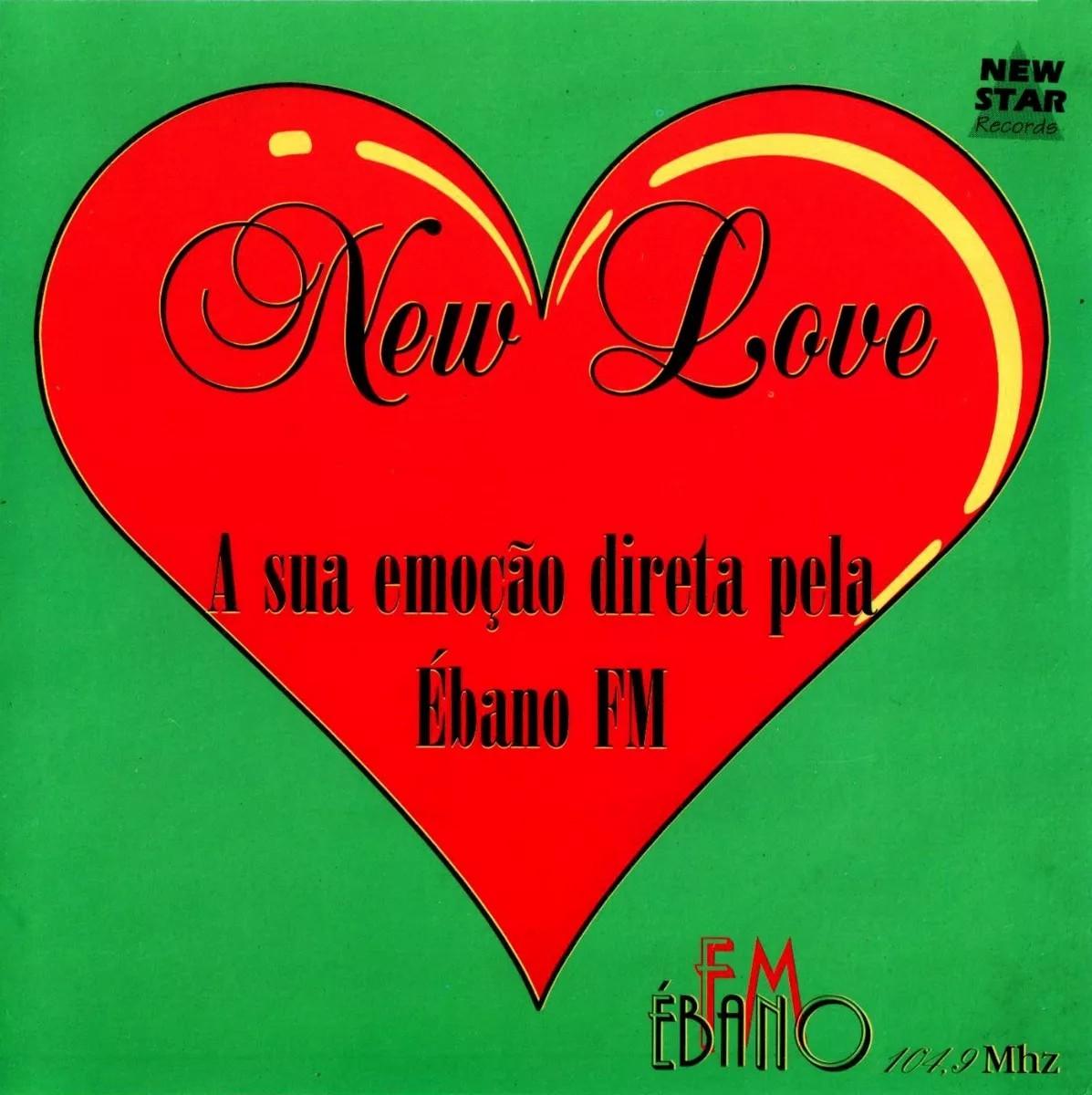 New Love A Sua Emoção Direta Pela Ébano Fm 2003