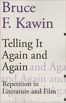 Bruce F. Kawin - Brilliantly pitching the aesthetics of ... Repetition In Literature