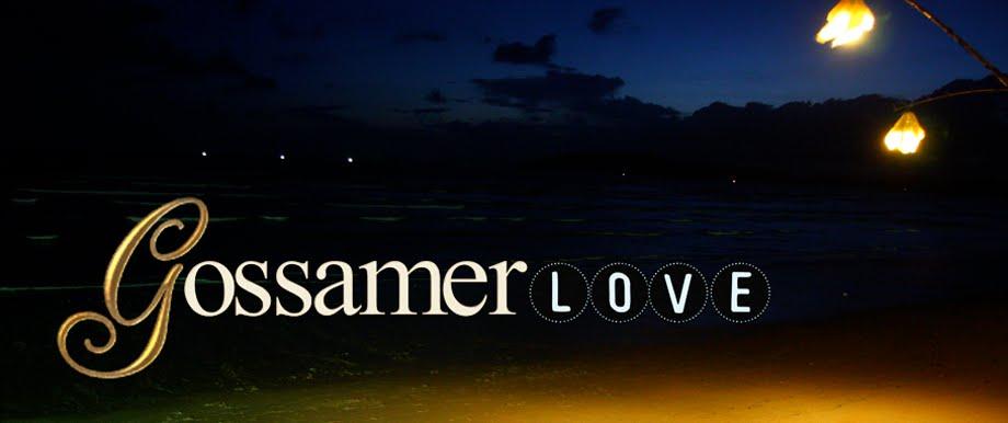 GOSSAMER LOVE