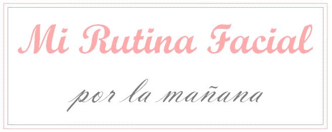 cabecera-mi-rutina-facial-mañana-beauty-positive