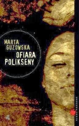 Ofiara Polikseny, Marta Guzowska