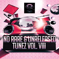 No Rare & Unreleased Tunez Vol. VIII