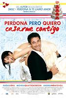 Perdona pero quiero casarme contigo (2010) online y gratis