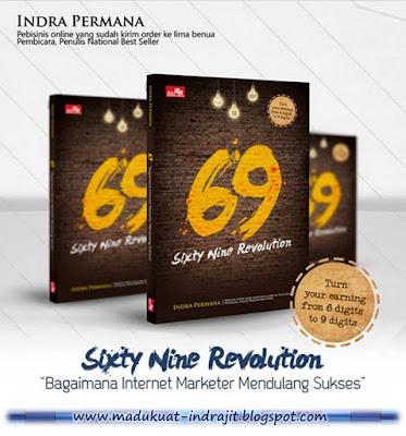 Buku 69 : Sixty Nine Revolution - Bagaimana Internet Marketer Mendulang Sukses