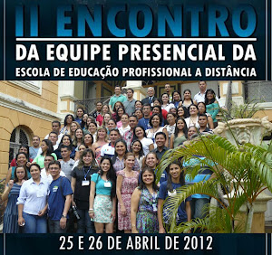II ENCONTRO DA EQUIPE PRESENCIAL DE POLO EAD.