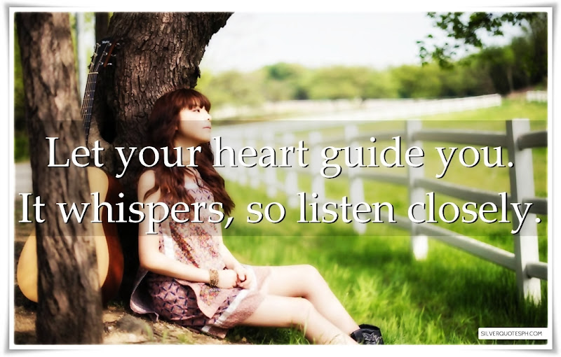 Let Your Heart Guide You, Picture Quotes, Love Quotes, Sad Quotes, Sweet Quotes, Birthday Quotes, Friendship Quotes, Inspirational Quotes, Tagalog Quotes