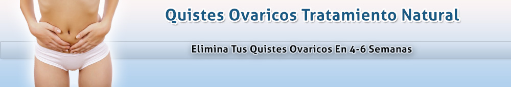 Quistes Ovaricos Tratamiento Natural