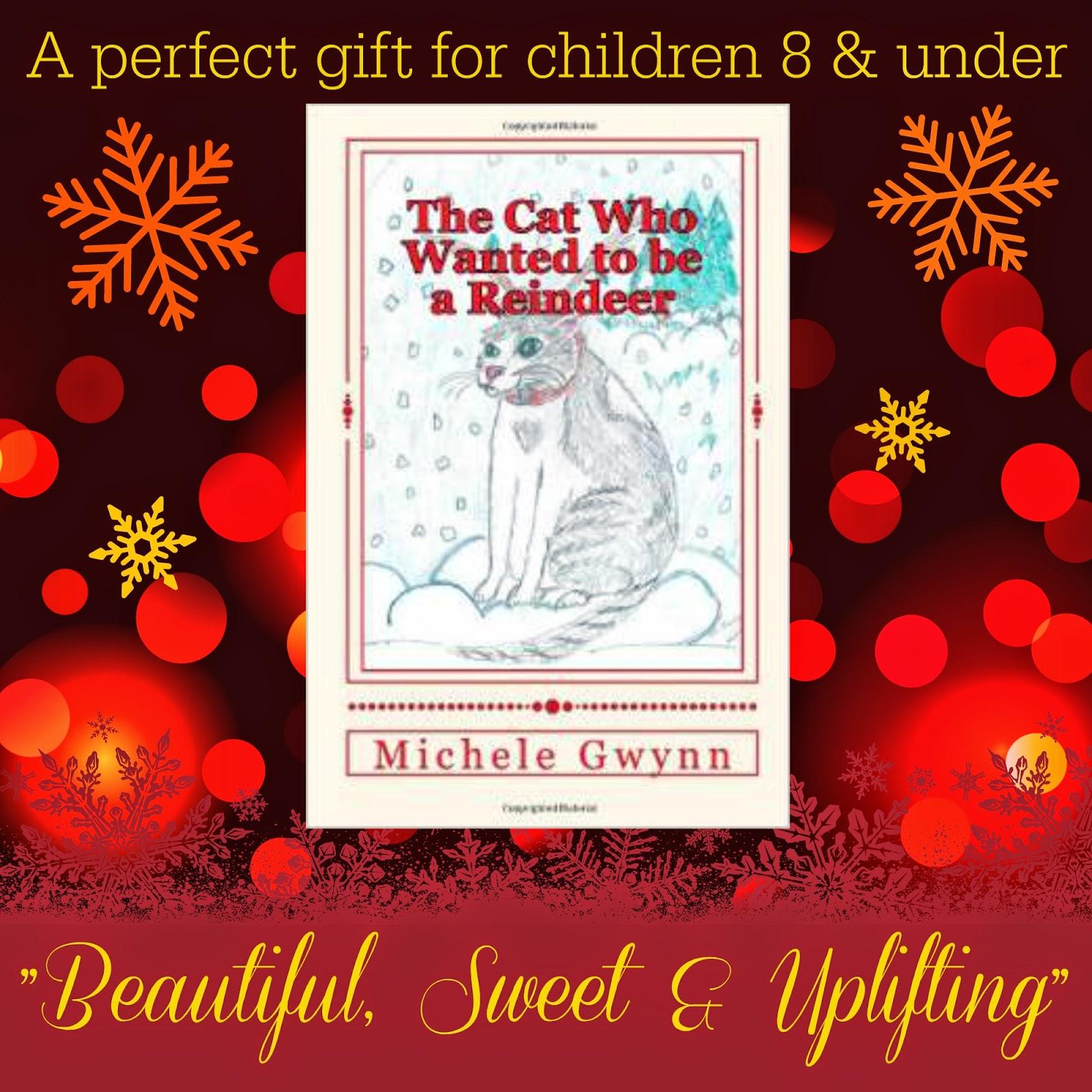http://www.amazon.com/Cat-Who-Wanted-Reindeer-Book-ebook/dp/B006EXBUO2/ref=sr_1_14_twi_1?ie=UTF8&qid=1417215966&sr=8-14&keywords=MICHELE+GWYNN