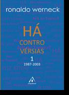 Há Controvérsias 1 (1987-2003)