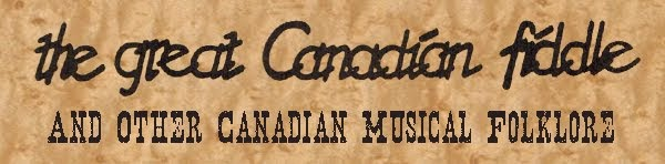 The Great Canadian Fiddle and other Canadian Musical Folklore