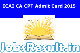 ICAI CA CPT Admit Card 2015