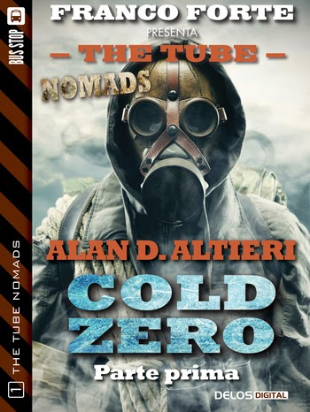 The Tube Nomads - Cold Zero - prima parte (Alan D. Altieri)