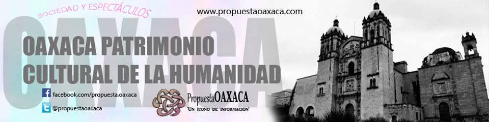 Propuesta Oaxaca Sociedad y Espectáculos