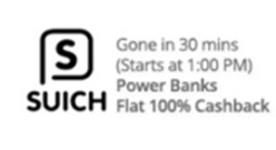 Suich Power Banks 100% Cashback