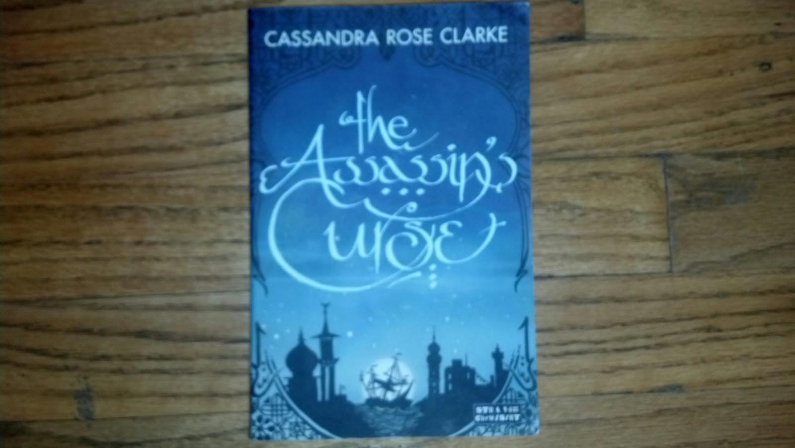The Assassin's Curse By Cassandra Rose Clarke (i Read A Galley Of This And  Loved It! So Happy To Have A Finished Copy On My Shelf! Thanks Jenn Renee  Read!)