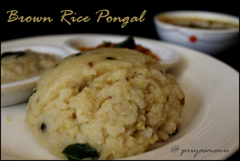 Priyas menu yum yum yummy food for food lovers brown rice brown rice pongal diet friendly recipe 55 100dietrecipes forumfinder Choice Image