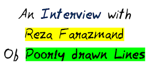 An Hilarious Interview with Reza Farazmand of Poorly Drawn Lines MohitChar