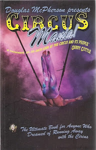 CIRCUS MANIA - The Ultimate Book For Anyone Who Dreamed of Running Away with the Circus