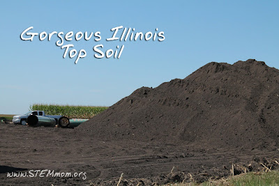 Gorgeous Top Soil in Illinois: STEMmom.org