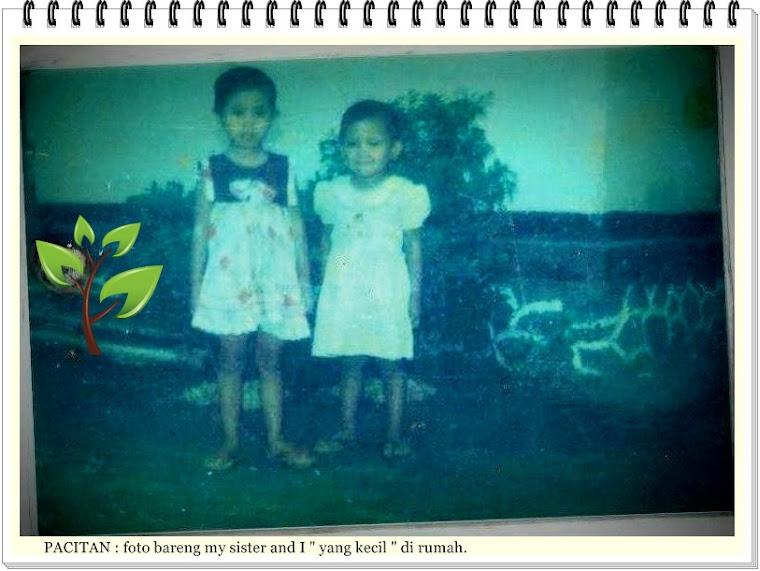 """My Sister and I """" yang kecil""""...."""