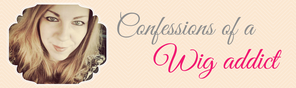Confessions of a wig addict