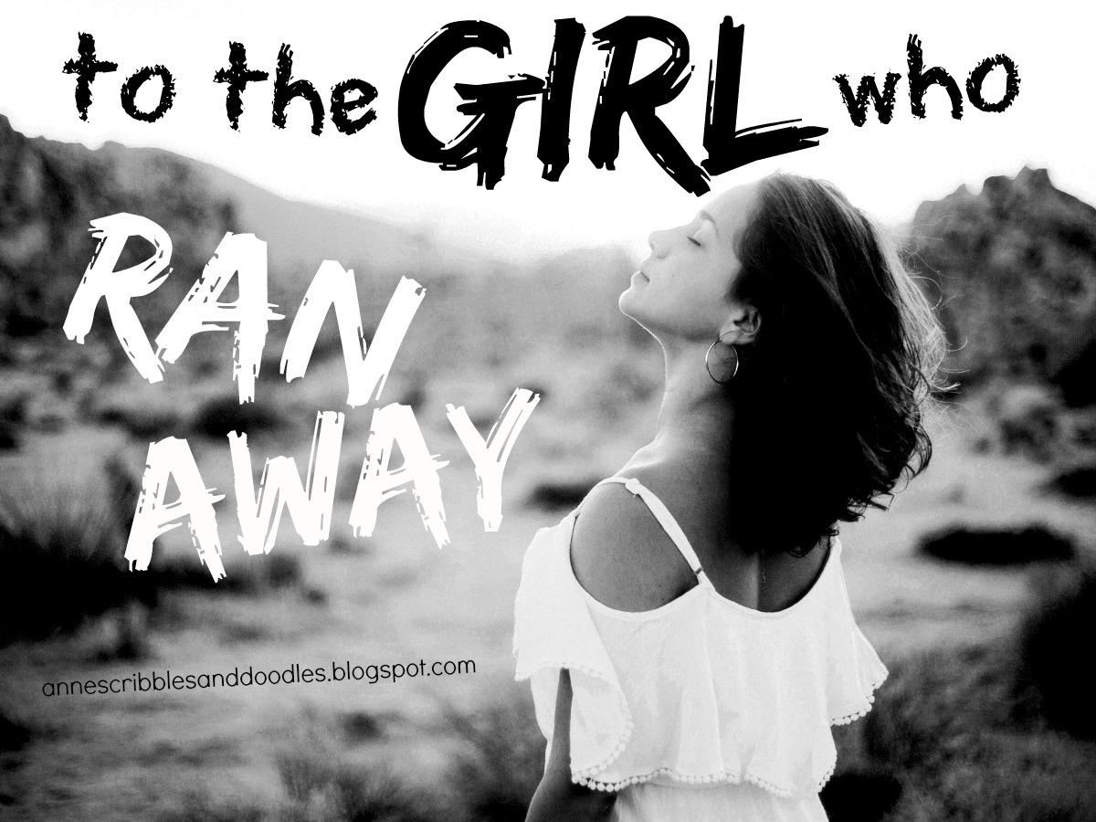 To the Girl Who Ran Away
