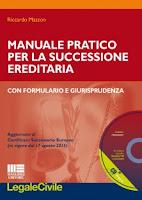 Manuale pratico per la successione ereditaria con formulario e giurisprudenza. Con CD-ROM