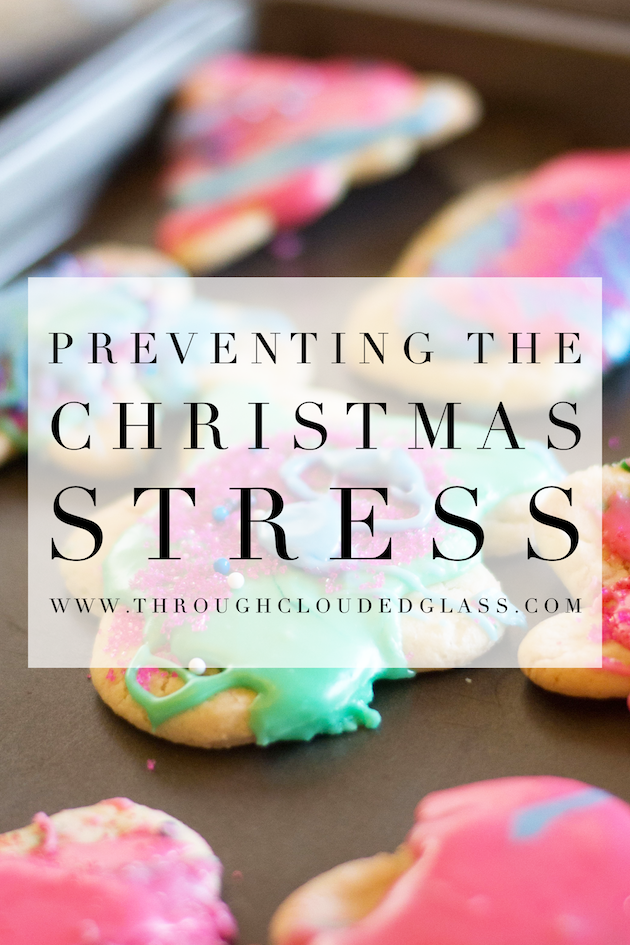 When Christmas Stresses You Out | Through Clouded Glass