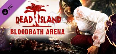 Dead Islans DLC Bloodbath Arena 2012 Expansion PC Full
