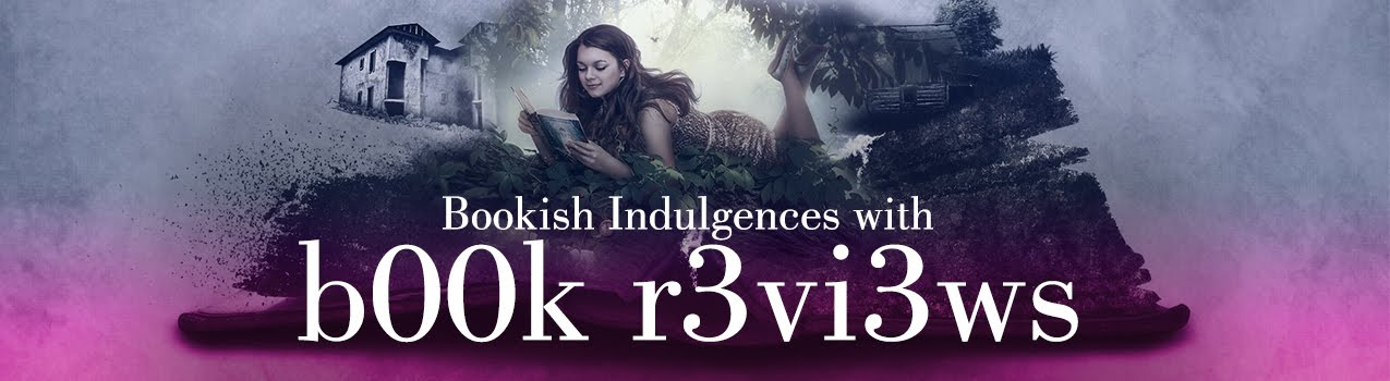 Bookish Indulgenges with b00k r3vi3ws