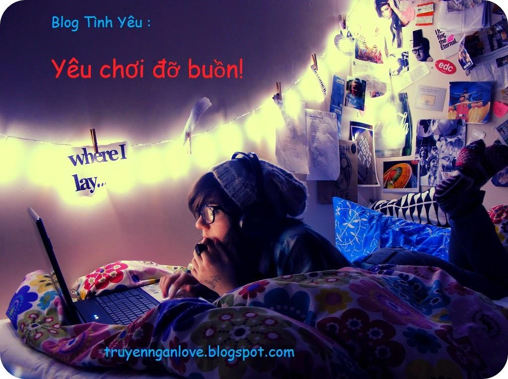 Blog Tình Yêu : Yêu chơi đỡ buồn!