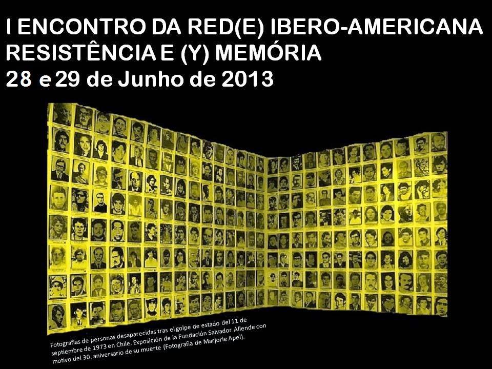 I ENCONTRO RED(E) IBERO-AMERICANA RESISTÊNCIA E (Y) MEMÓRIA