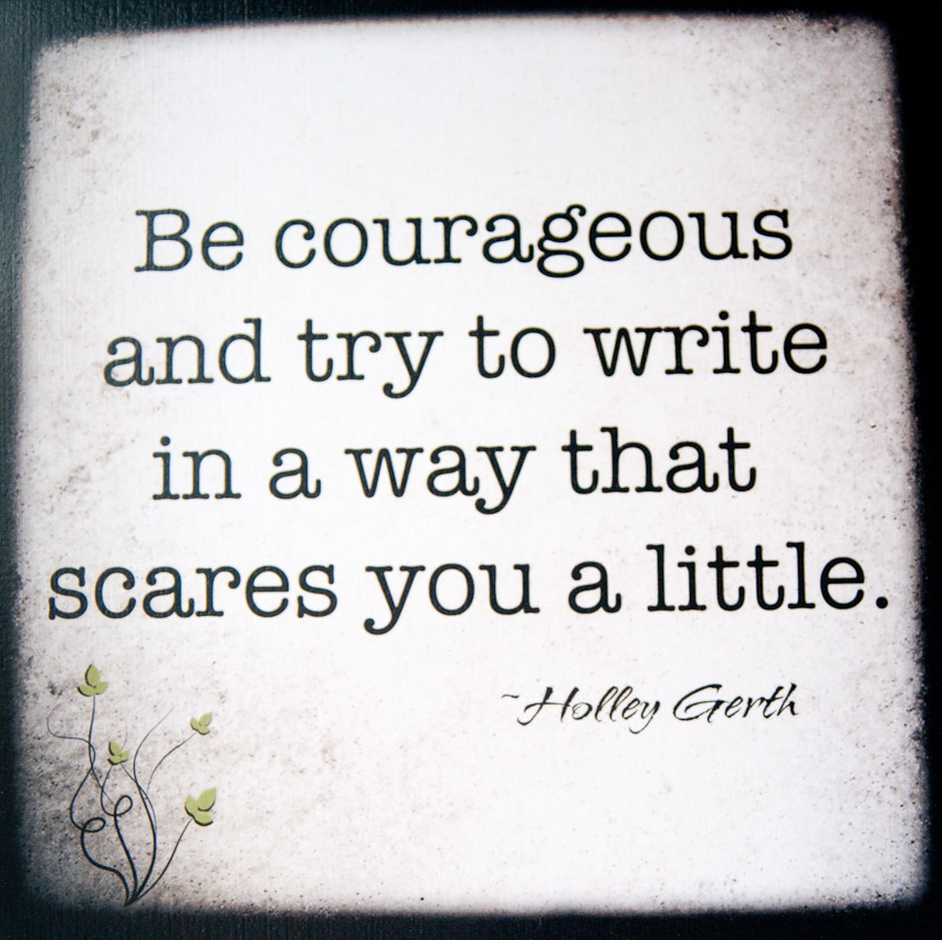 Write what scares you.