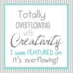 I was featured on It&#39;s Overflowing!