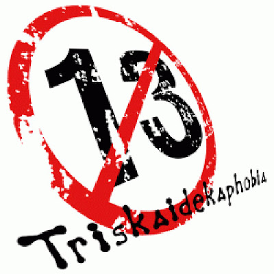 13 Triskaidekaphobia: fear of number 13