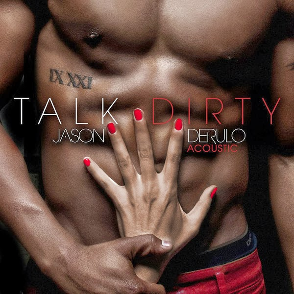 Jason Derulo - Talk Dirty (Acoustic) - Single Cover