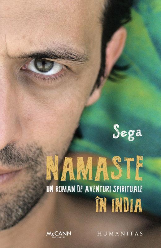 Namaste, Sega, aventuri spirituale, india, nepal, Cluj-Napoca, yoga, meditatie, zen, Osho