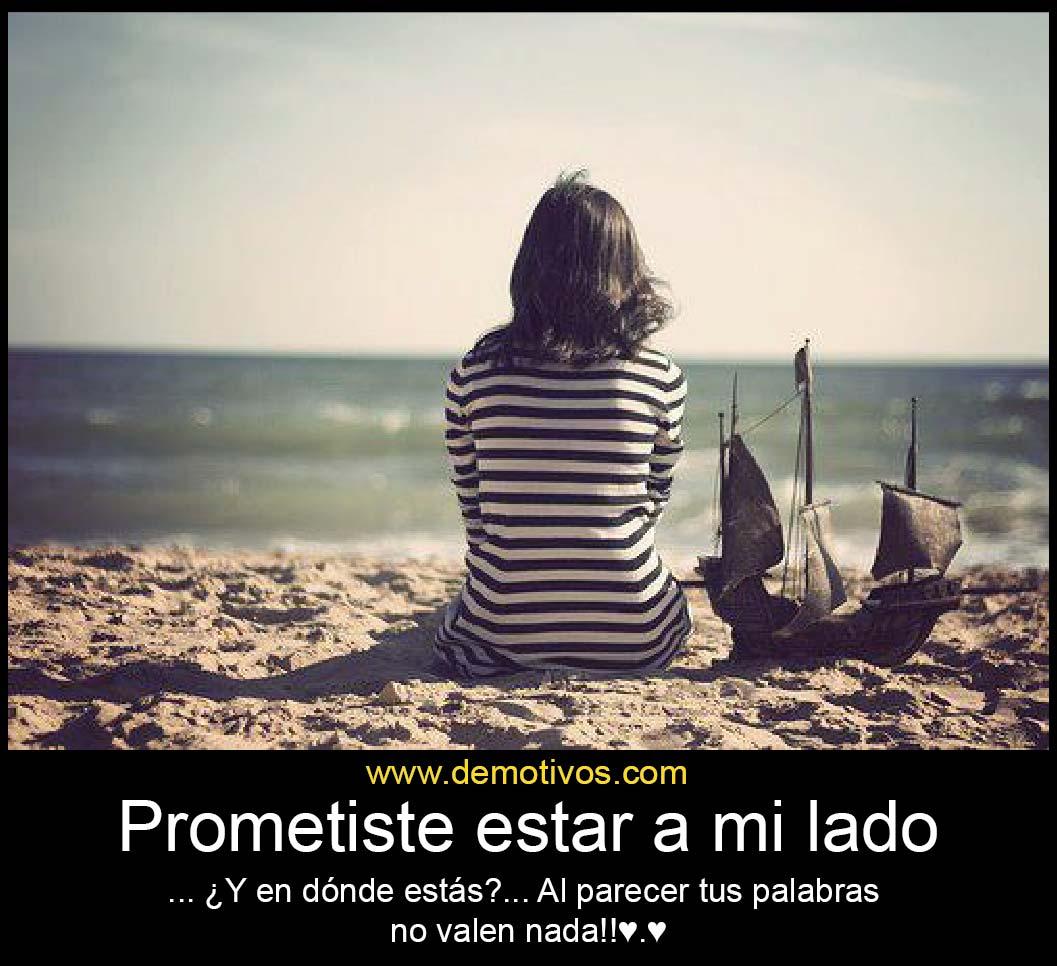 Prometiste estar a mi lado y d nde est s al for Mi pez nada de lado