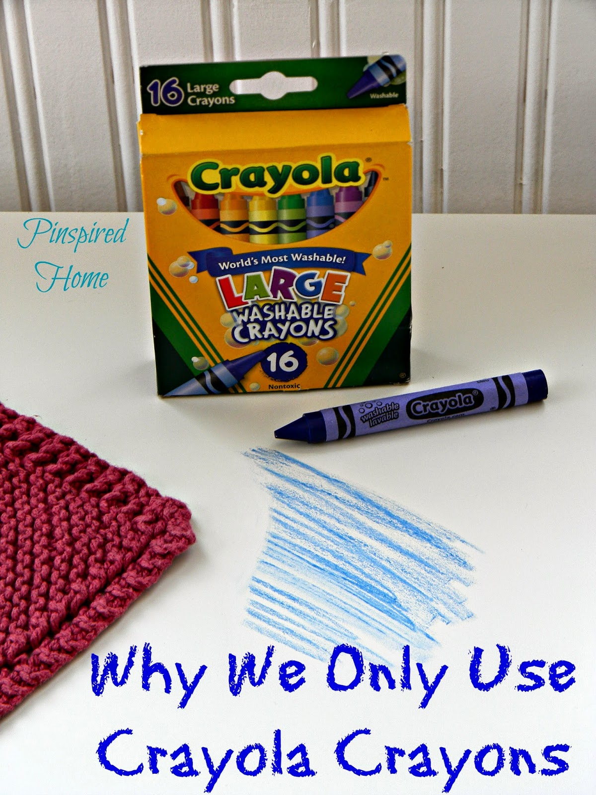 http://pinspiredhome.blogspot.com/2014/05/why-we-only-use-crayola-crayons-tips.html