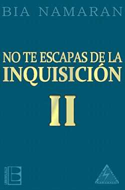 No te escapas de la Inquisición - II