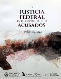 """""""La Justicia Federal en el banquillo de los acusados"""" - Dr. Pablo Salinas"""