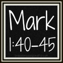 Link to posts for Mark 1:40-45