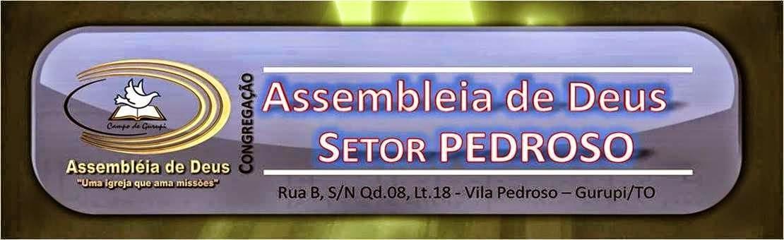 BLOG OFICIAL DA CONGREGAÇÃO DA ASSEMBLEIA DE DEUS DO SETOR PEDROSO