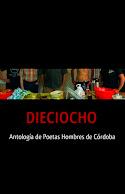 Dieciocho (Antología de poetas hombres de Córdoba)